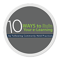 10 Ways to Ruin Your e-Learning